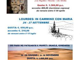Lourdes, Terrasanta e altri pellegrinaggi